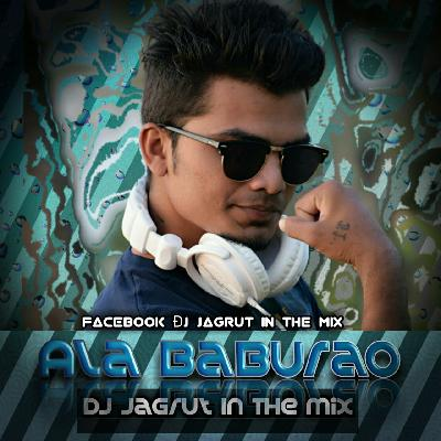 Ala Baburao DJ Jagrut In The Mix