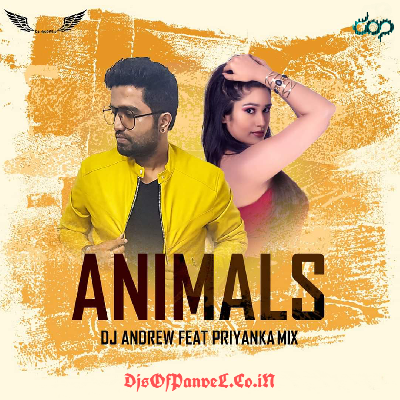 Animals (Remix) - DJ Andrew feat P R I Y A N K A