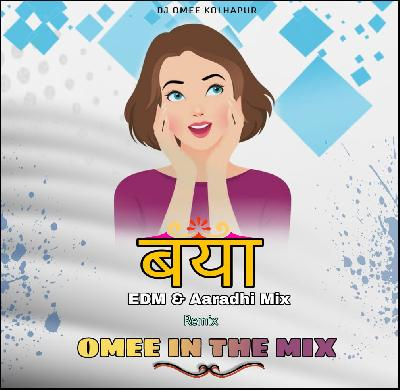 BAYA ( EDM & Aaradhi mix ) DJ OMEE IN THE MIX
