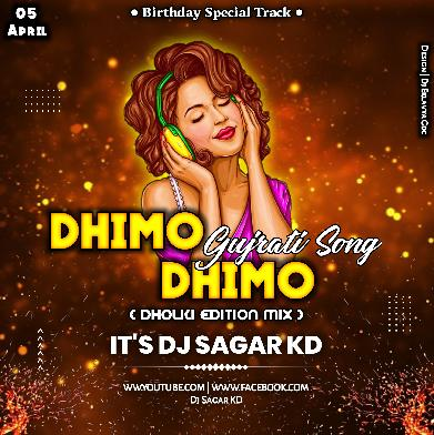 DHIMO DHIMO GUJRATI SONG DHOLKI EDITION MIX ITS DJ SAGAR KD