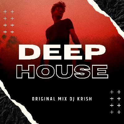 Deep House Original Mix Dj Krish