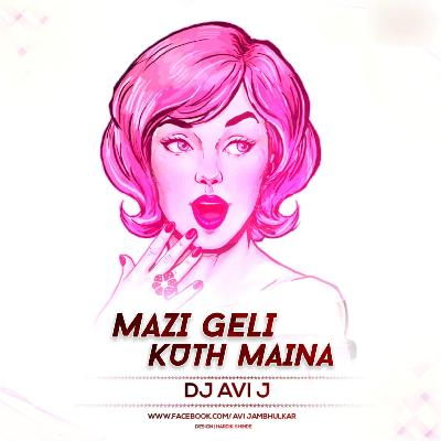Geli Kuth Maina – Remix – DJ Avi J