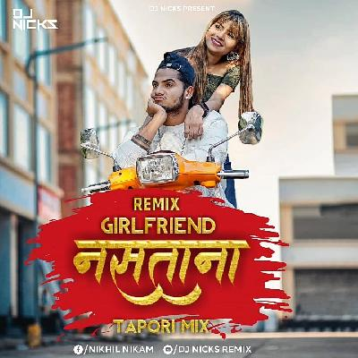 Girlfriend Nastana ( Tapori Mix ) - Dj Nicks Remix