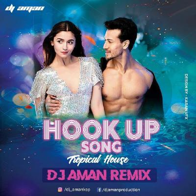 Hookup Song (Tropical House) – DJ Aman Remix