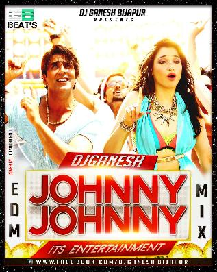 JOHNNY JOHNNY EDM MIX DJ GANESH