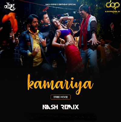 Kamariya – Stree – Nash Remix