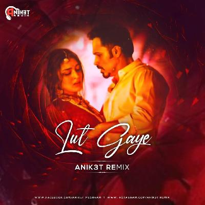Lut Gaye - Jubin Nautiyal ( Club Mix ) - Anik3t Remix
