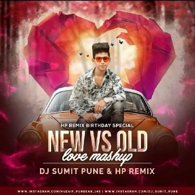 New Vs Old - Love Mashup - DJ Sumit Pune & HP Remix