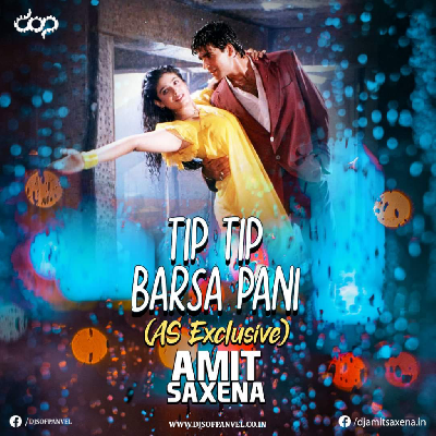 Tip Tip Barsa Pani (AS EXCLUSIVE MIX) - Dj Amit Saxena