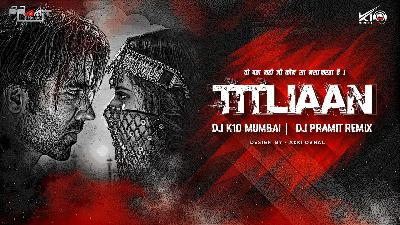 Titliyan X Ready For Action Mashup - DJ K10 Mumbai XDeejay Pramit Remix