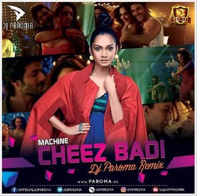 Tu Cheez Badi Hai Mast Mast (Machine) - DJ Paroma Mix