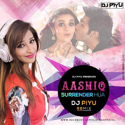 DJ PIYU - ASHIQ SURRENDER HUA ( TAPORI MIX )
