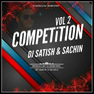 Latest Album Competition Mixes Vol  2 - DJ Satish And Sachin