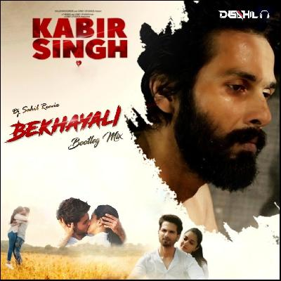 Bekhayali Kabir Singh Bootleg Mix Dj Sahil Remix Mp3 Dj Single