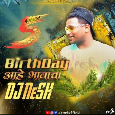 Birthday Ahe Bhavacha Dj Nesh Remix Mp3 Dj Single Remix Song Djsofpanvel Co In Free Download Latest Mp3 Bollywood Songs Games Themes Wallpaper Video Album Songs