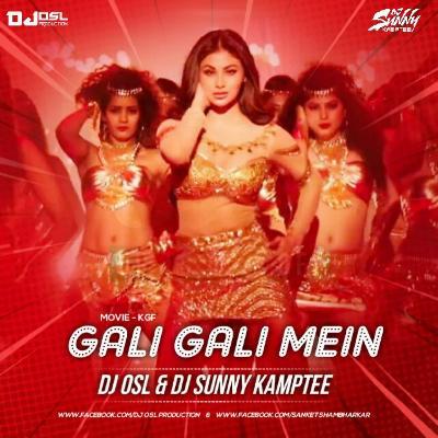 Gali Gali Mein - ( KGF Remix ) - DJ OSL DJ Sunny Kamptee mp3 - DJ