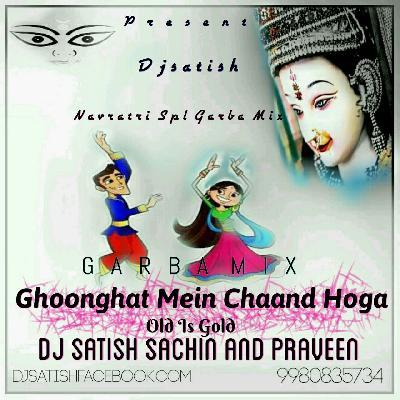 Ghoonghat Mein Chaand Hoga - Navrati Spl Garba Mix - Dj