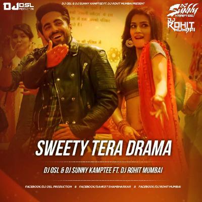 Sweety Tera Drama - ( Remix ) - DJ OSL DJ Sunny Kamptee Ft  DJ Rohit