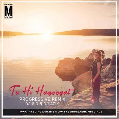 Tu Hi Haqeeqat (Progressive House Remix) – DJ Sid  mp3 - DJ